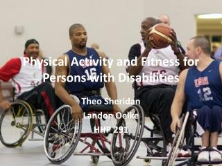 Physical Activity and Fitness for Persons with Disabilities