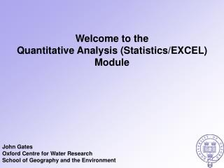 Welcome to the Quantitative Analysis (Statistics/EXCEL) Module