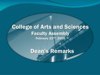 College of Arts and Sciences Faculty Assembly February 22 nd , 2010