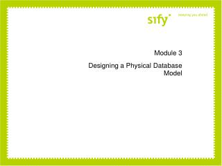 Module 3 Designing a Physical Database Model
