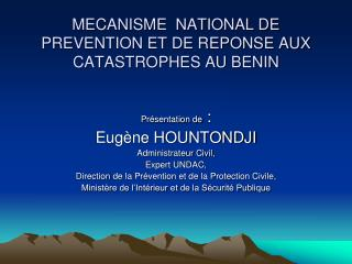 MECANISME  NATIONAL DE PREVENTION ET DE REPONSE AUX CATASTROPHES AU BENIN