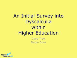 An Initial Survey into Dyscalculia  within Higher Education