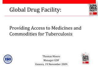 Global Drug Facility:  Providing Access to Medicines and Commodities for Tuberculosis