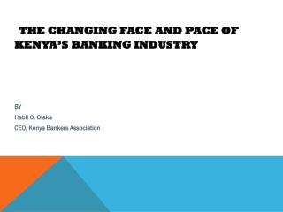 the  changing face and pace of  KENYA's  bANKING  INDUSTRY