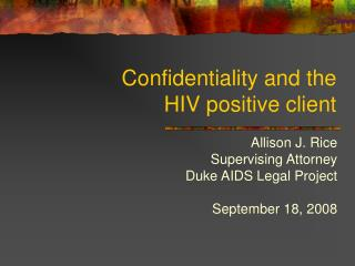 Confidentiality and the  HIV positive client