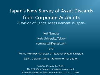Japan s New Survey of Asset Discards from Corporate Accounts -Revision of Capital Measurement in Japan-