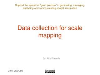 Data collection for scale mapping