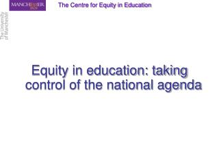 Equity in education: taking control of the national agenda