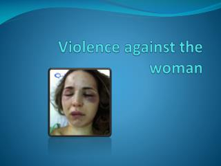 Violence against the woman
