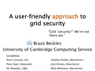 A user-friendly approach to grid security