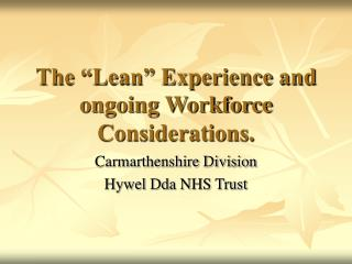 "The ""Lean"" Experience and ongoing Workforce Considerations."