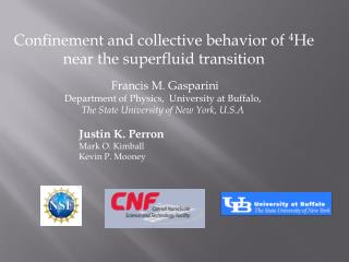 Confinement and collective behavior of  4 He near the superfluid transition Francis M.  Gasparini