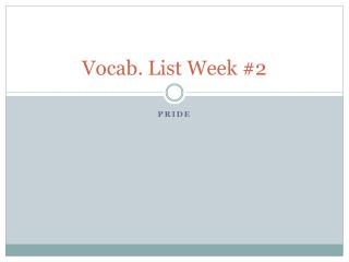 Vocab. List Week #2