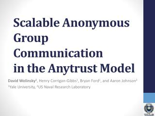 Scalable Anonymous Group Communication in the  Anytrust  Model