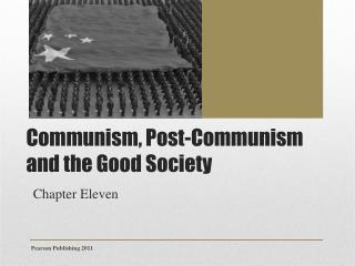 Communism, Post-Communism and the Good Society
