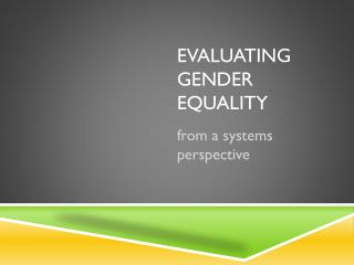 Evaluating gender equality