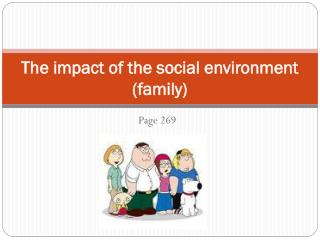 The impact of the social environment (family)
