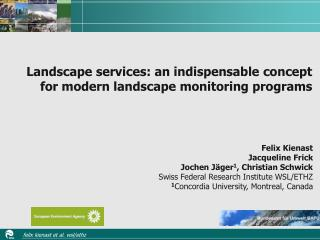 Landscape services : an indispensable  concept for  modern  landscape monitoring programs