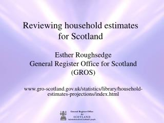 Reviewing household estimates  for Scotland