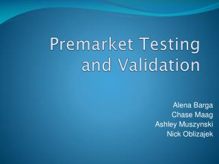 Premarket Testing and Validation
