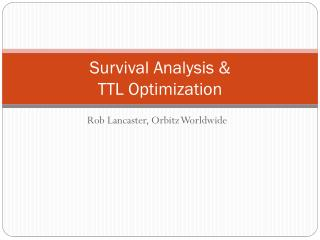 Survival Analysis & TTL Optimization