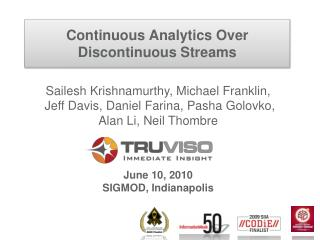 Continuous Analytics Over Discontinuous Streams
