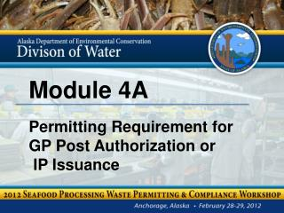 Module 4A Permitting Requirement for  GP Post Authorization or  IP Issuance