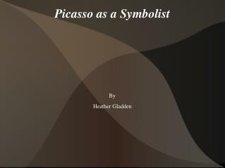 Picasso as a Symbolist