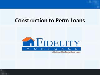 Construction to Perm Loans