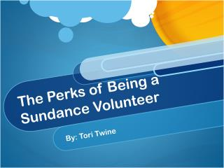 The Perks of Being a Sundance Volunteer