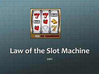 Law of the Slot Machine