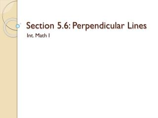 Section 5.6: Perpendicular Lines
