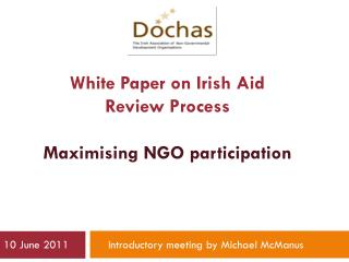 White Paper on Irish Aid  Review Process Maximising NGO participation