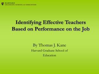 Identifying Effective Teachers Based on Performance on the Job