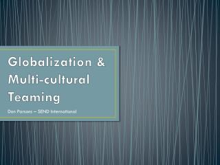 Globalization &  Multi-cultural Teaming