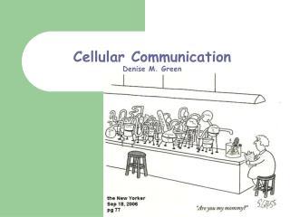 Cellular Communication Denise M. Green