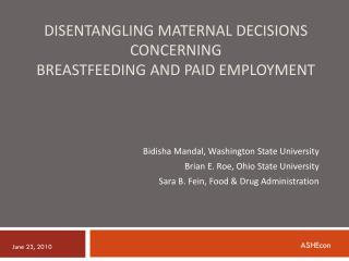 DISENTANGLING MATERNAL DECISIONS CONCERNING Breastfeeding and paid EMPLOYMENT