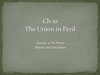 Ch 10 The Union in Peril