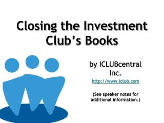 Closing the Investment Club's Books