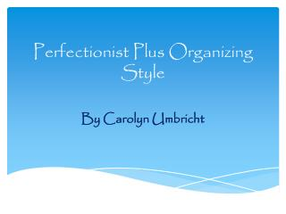 Perfectionist Plus Organizing Style