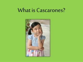 What is Cascarones?