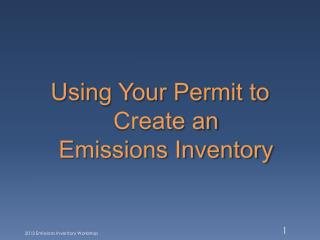 Using Your Permit to  Create an Emissions Inventory