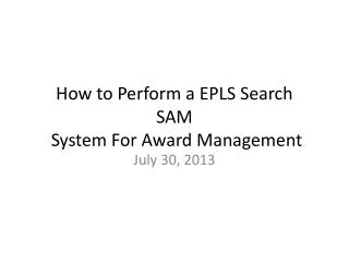 How to Perform a EPLS Search  SAM  System For Award Management