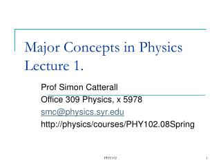 Major Concepts in Physics  Lecture 1.