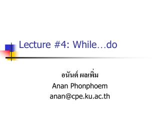 Lecture #4: While … do