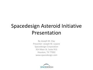 Spacedesign Asteroid Initiative Presentation