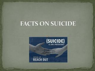 FACTS ON SUICIDE