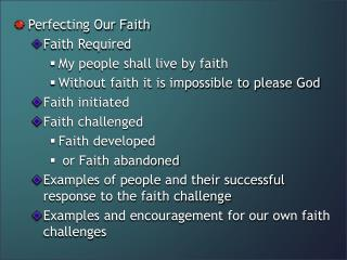Perfecting Our Faith Faith Required My people shall live by faith