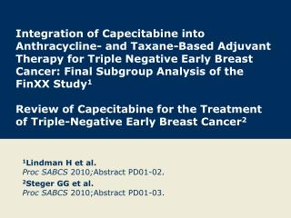 1 Lindman H et al. Proc SABCS  2010 ; Abstract PD01-02.