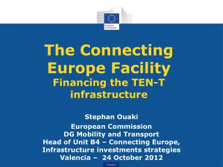 The Connecting Europe Facility Financing the TEN-T infrastructure